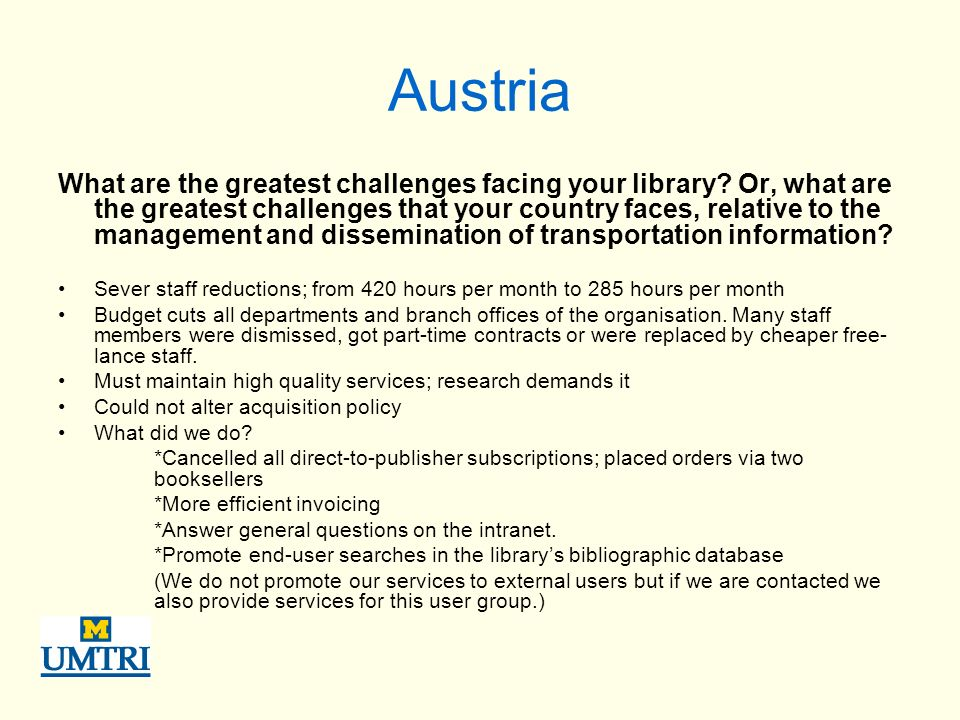 Austria What are the greatest challenges facing your library.