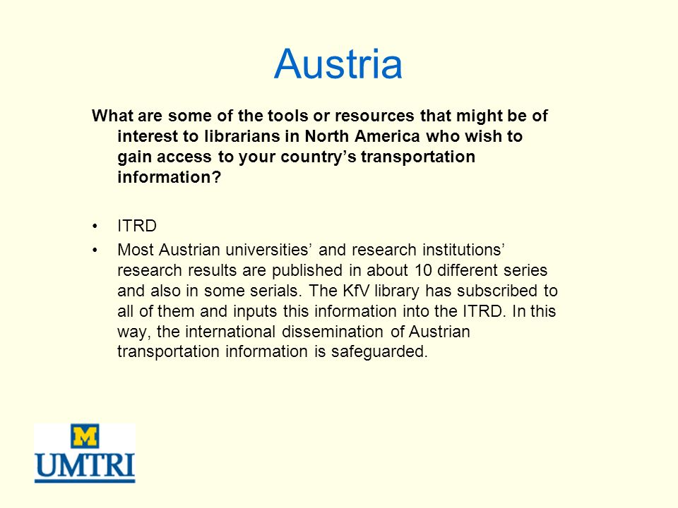 Austria What are some of the tools or resources that might be of interest to librarians in North America who wish to gain access to your countrys transportation information.