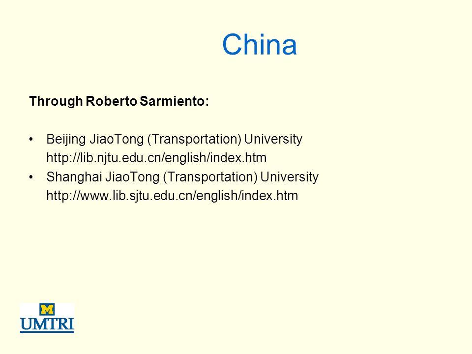 China Through Roberto Sarmiento: Beijing JiaoTong (Transportation) University http://lib.njtu.edu.cn/english/index.htm Shanghai JiaoTong (Transportation) University http://www.lib.sjtu.edu.cn/english/index.htm