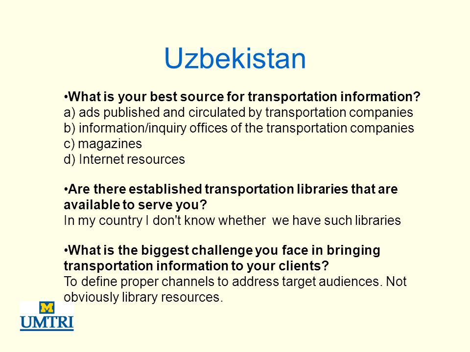 Uzbekistan What is your best source for transportation information? a) ads published and circulated by transportation companies b) information/inquiry