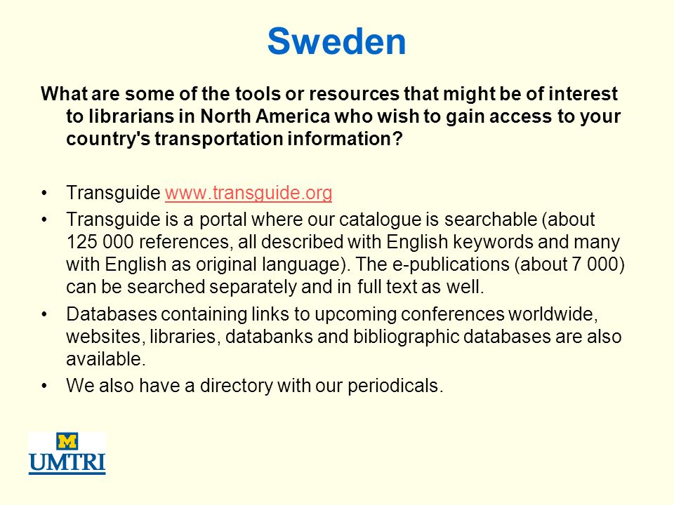 Sweden What are some of the tools or resources that might be of interest to librarians in North America who wish to gain access to your country s transportation information.