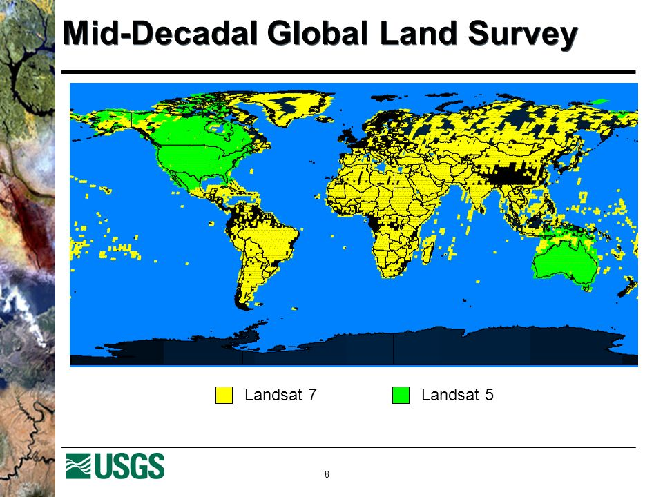 8 Mid-Decadal Global Land Survey Landsat 7Landsat 5