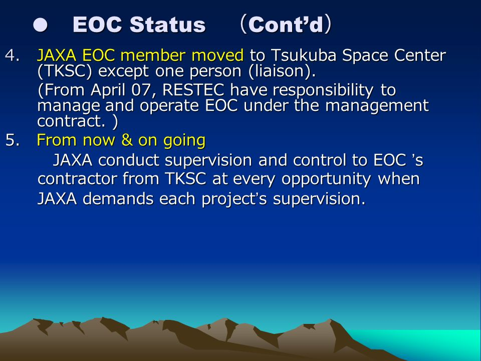 EOC Status Information EOC Status Information 1. Earth Observation Center of JAXA entrusted RESTEC to manage & operate of EOC work from 1st. April. th