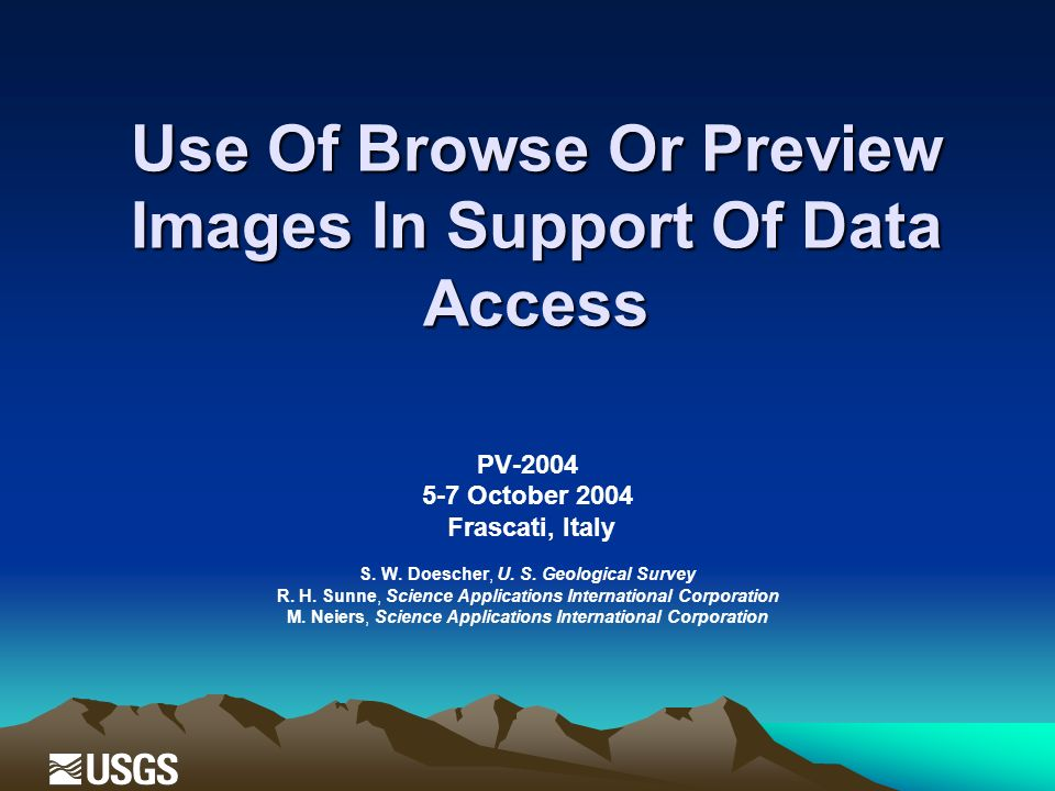 Use Of Browse Or Preview Images In Support Of Data Access PV-2004 5-7 October 2004 Frascati, Italy S.