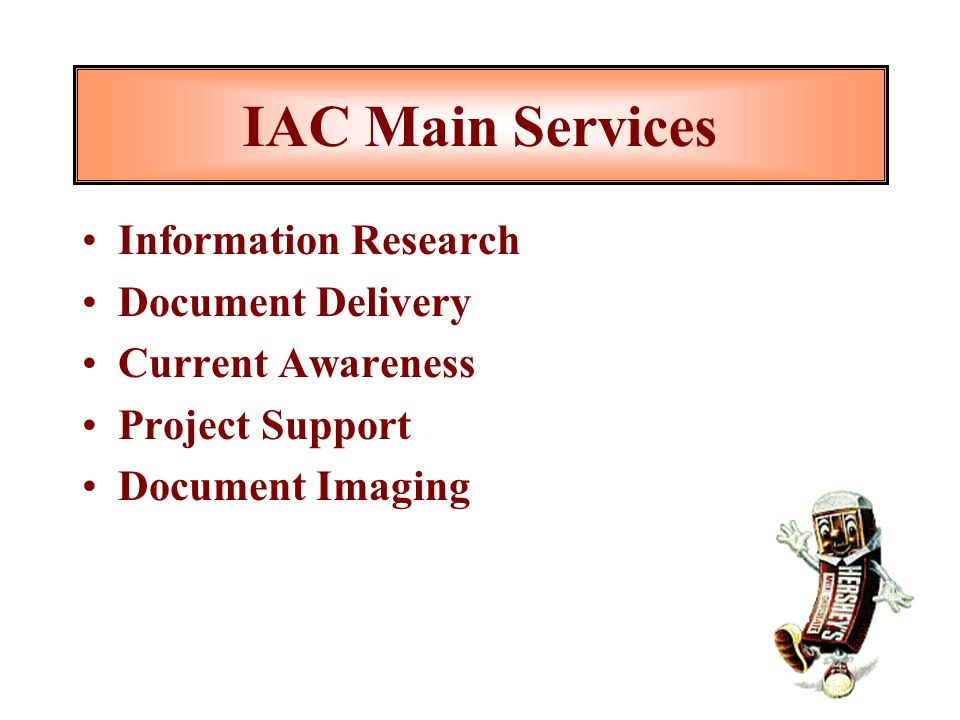 IAC Main Services Information Research Document Delivery Current Awareness Project Support Document Imaging