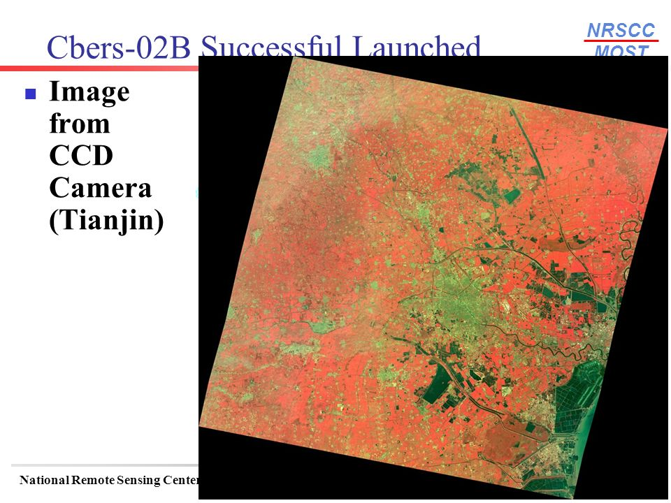 NRSCC MOST National Remote Sensing Center of ChinaWGISS-24 October 15-15, Oberpfaffenhofen/Munich, Germany 12 Cbers-02B Successful Launched Image from
