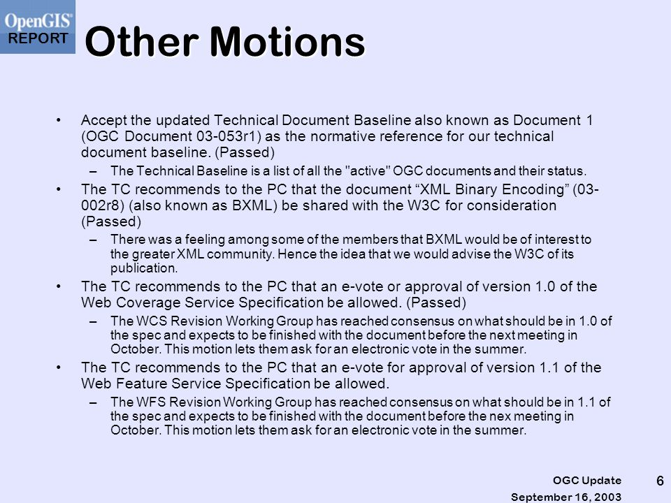 REPORT September 16, 2003 OGC Update 7 WCS The OGC Technical Committee is currently voting on the Web Coverage Service (WCS), v1.0, as an OGC Implementation Specification.