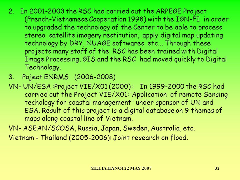 MELIA HANOI 22 MAY 200732 2. In 2001-2003 the RSC had carried out the ARPEGE Project (French-Vietnamese Cooperation 1998) with the IGN-FI in order to