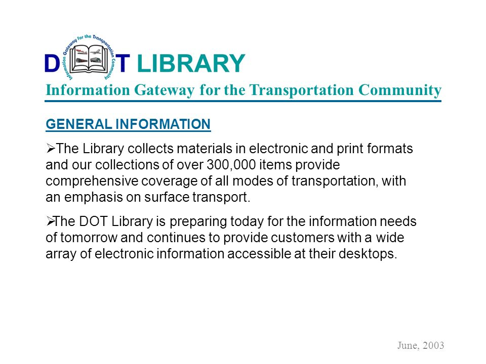 INTRODUCTION The DOT Library was established in 1969 by consolidating the three Washington libraries of the Federal Highway and Federal Aviation Administrations and of the US Coast Guard.