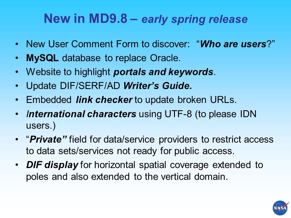 New in MD9.8 – early spring release New User Comment Form to discover: Who are users.