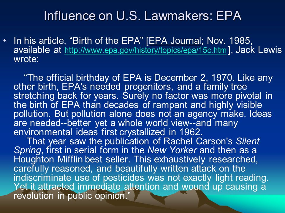 Influence on U.S. Lawmakers: EPA In his article, Birth of the EPA [EPA Journal; Nov.
