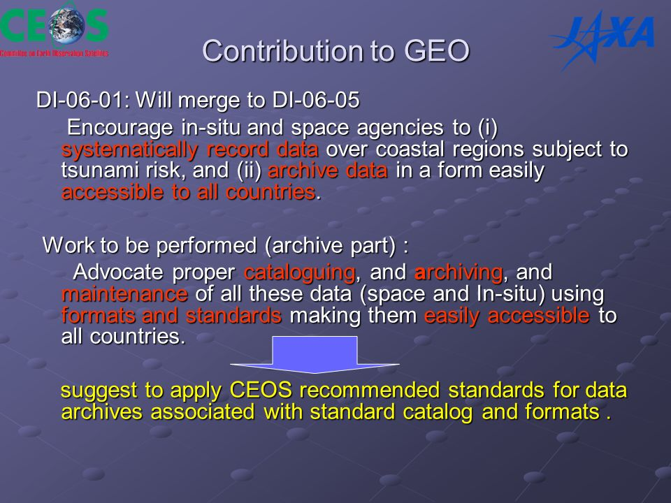 Contribution to GEO DI-06-01: Will merge to DI-06-05 Encourage in-situ and space agencies to (i) systematically record data over coastal regions subject to tsunami risk, and (ii) archive data in a form easily accessible to all countries.