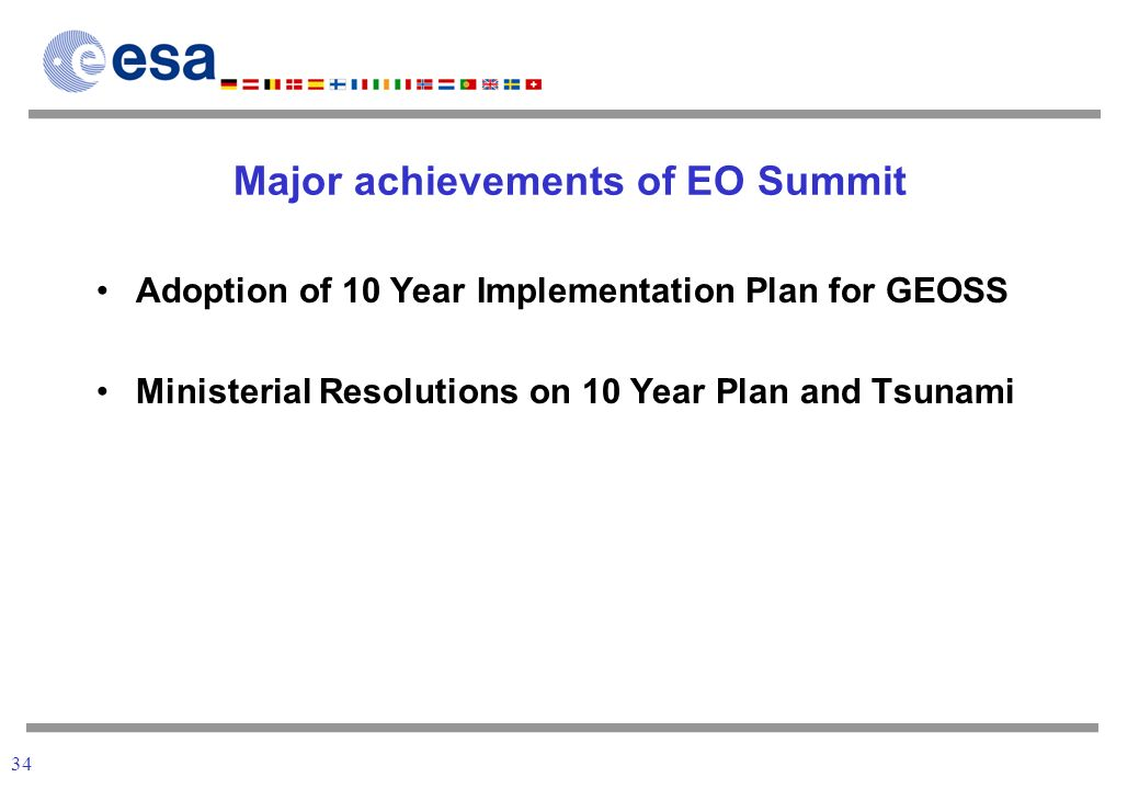 34 Major achievements of EO Summit Adoption of 10 Year Implementation Plan for GEOSS Ministerial Resolutions on 10 Year Plan and Tsunami