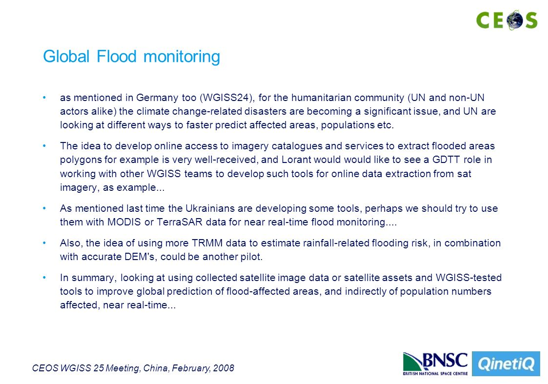 CEOS WGISS 25 Meeting, China, February, 2008 Global Flood monitoring as mentioned in Germany too (WGISS24), for the humanitarian community (UN and non