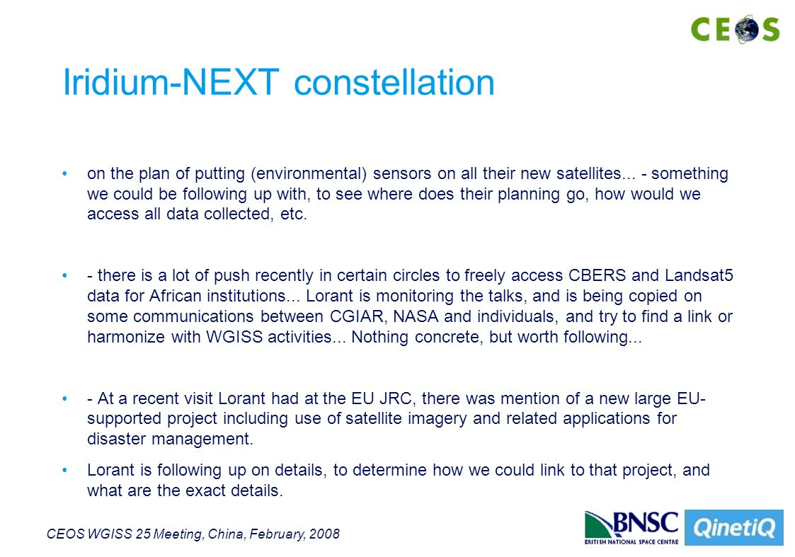 CEOS WGISS 25 Meeting, China, February, 2008 Iridium-NEXT constellation on the plan of putting (environmental) sensors on all their new satellites...