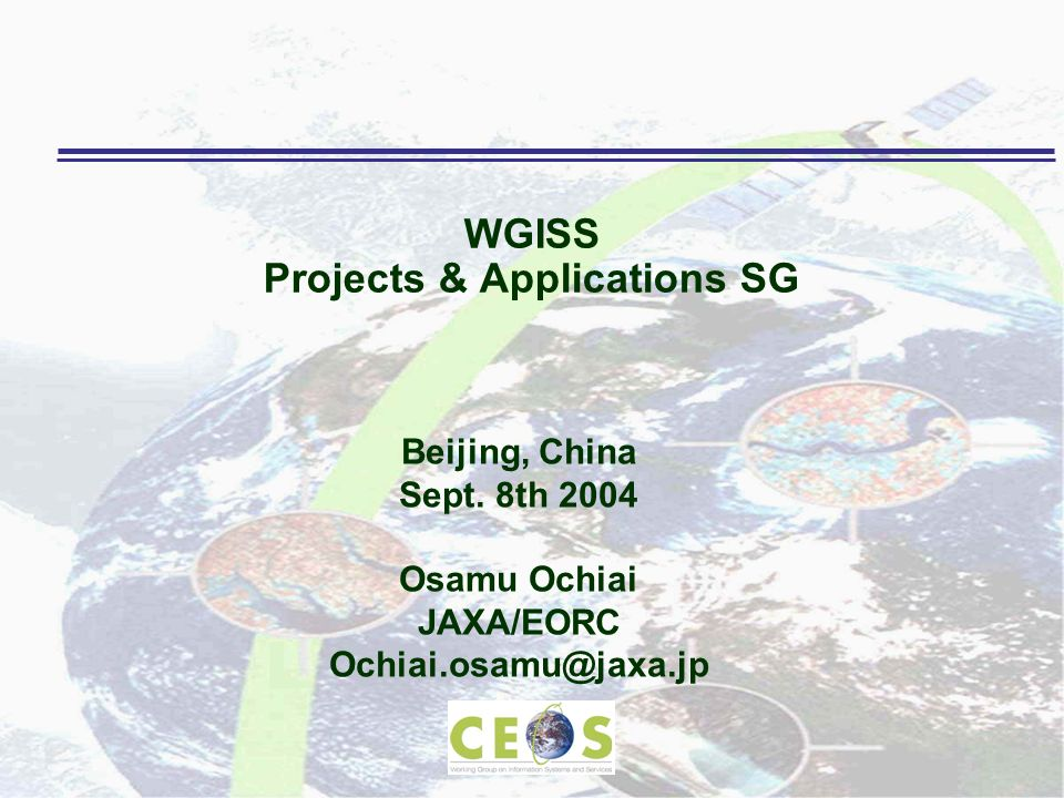 CEOS Working Group on Information Systems and Services - WGISS 2 WGISS Structure WGISS Technology and Services Subgroup Projects and Applications Subgroup Task Team: WGISS Info Infra Team – Stu Doescher Task Teams: International Directory Network (IDN) – Lola Olsen CEOS Interoperable Catalog System (ICS) – Martin Data Services (DS) – Bernhard Buckl Archive – Stu Doescher EOGEO Workshop – Clive Best GRID – Yonsook Enloe Task Teams: Global Datasets – Lorant Czaran Global Mapping Book – Wyn Cudlip WTF CEOP – Osamu Ochiai WTF Core Test Sites – John Faundeen Oil Spill Drift Prediction Project – Petiteville CEOS EO Data Portal Project – Czaran / Cudlip John Faundeen, Chair Ivan Petiteville, Vice-Chair Chuang Liu Co-User Vice-Chair Lorant Czaran Co-User Vice-Chair Wyn Cudlip, Chair Paul Kopp, Vice-Chair Osamu Ochiai, Chair Pakorn Apaphant, Vice-Chair