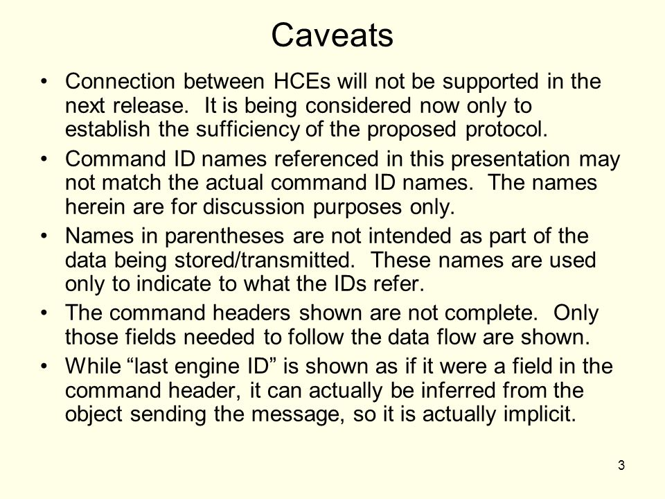 3 Caveats Connection between HCEs will not be supported in the next release.