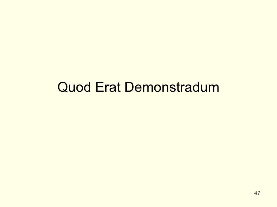 47 Quod Erat Demonstradum
