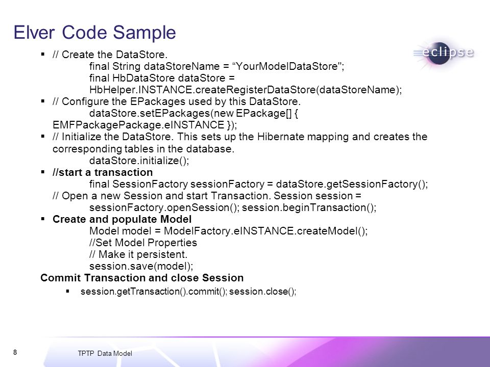TPTP Data Model 8 Elver Code Sample // Create the DataStore.