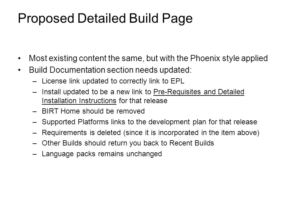 Proposed Detailed Build Page Most existing content the same, but with the Phoenix style applied Build Documentation section needs updated: –License li