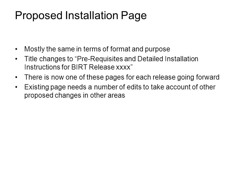 Proposed Installation Page Mostly the same in terms of format and purpose Title changes to Pre-Requisites and Detailed Installation Instructions for B