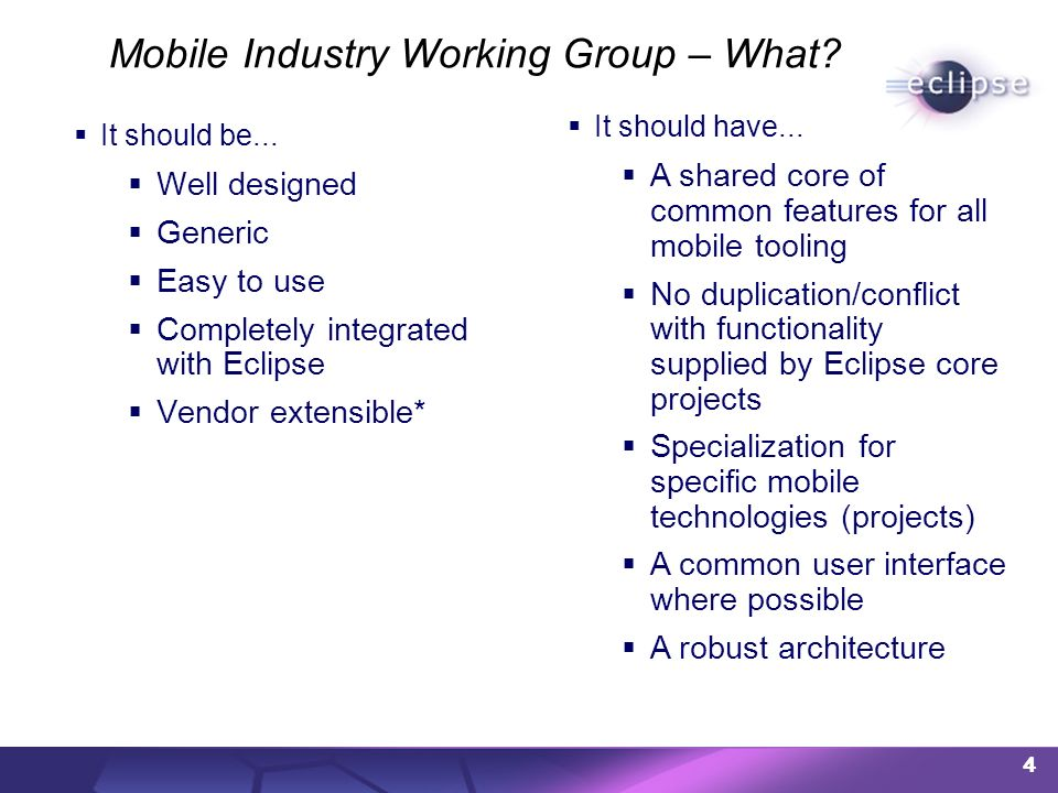 4 Mobile Industry Working Group – What. It should be...