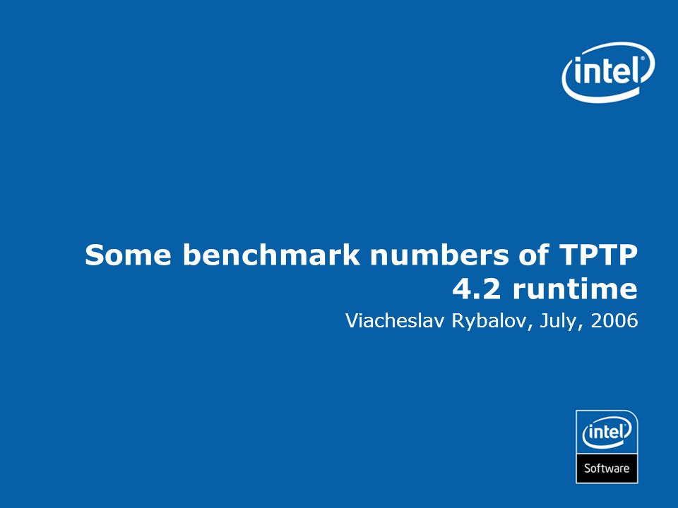 Some benchmark numbers of TPTP 4.2 runtime Viacheslav Rybalov, July, 2006