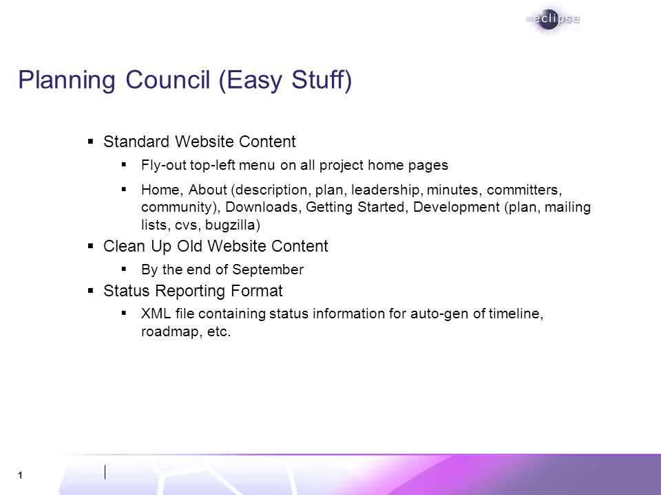 1 Planning Council (Easy Stuff) Standard Website Content Fly-out top-left menu on all project home pages Home, About (description, plan, leadership, m