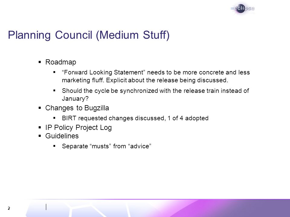 2 Planning Council (Medium Stuff) Roadmap Forward Looking Statement needs to be more concrete and less marketing fluff.