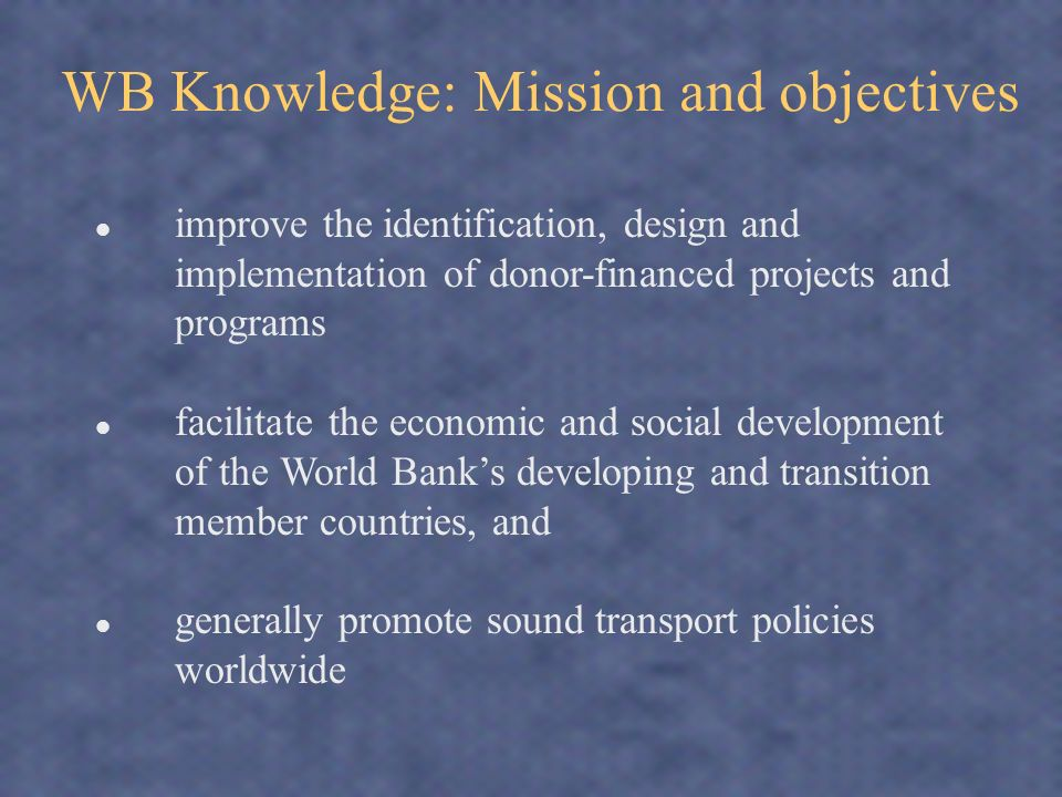 Target Audiences World Bank staff consultants working directly for the World Bank government officials in client countries, partner institutions staff in other donor agencies academic and professional organizations, researchers, and students commercial organizations