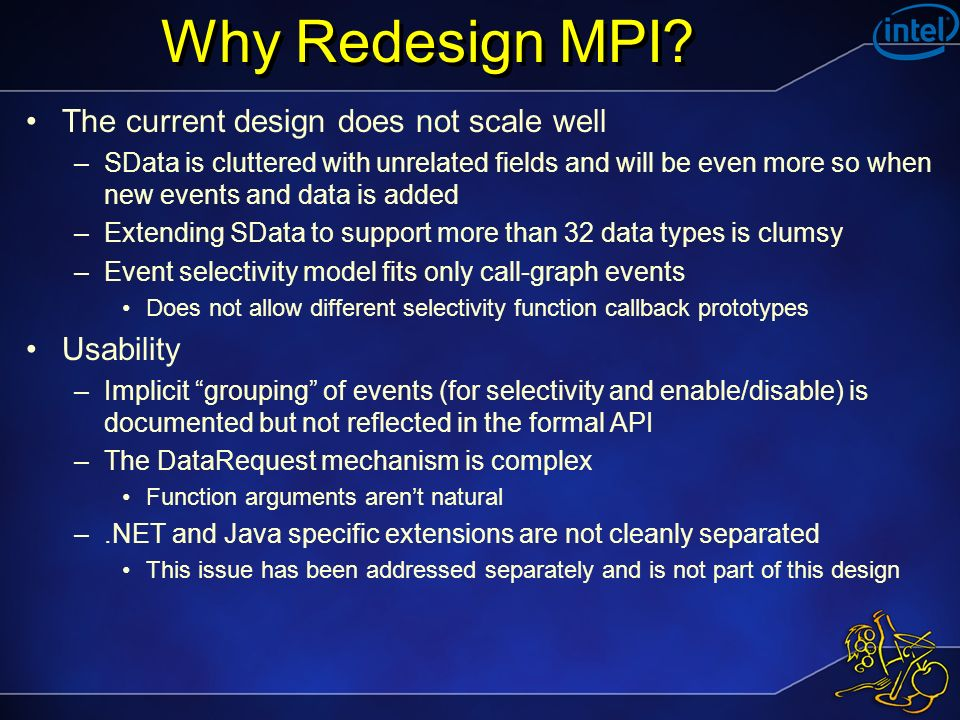 Why Redesign MPI.
