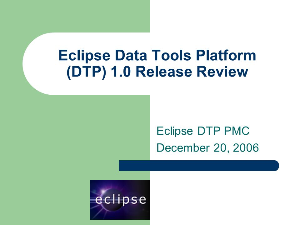 12 12 Eclipse Foundation | © 2006 Actuate Corporation, IBM Corporation and Sybase, Inc.