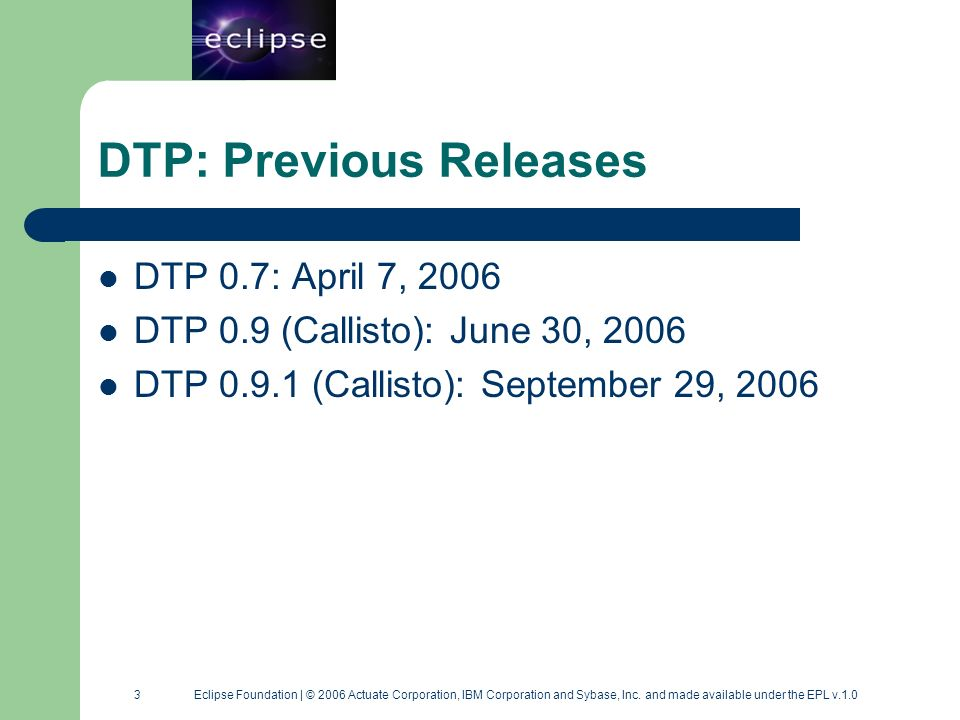 14 14 Eclipse Foundation | © 2006 Actuate Corporation, IBM Corporation and Sybase, Inc.