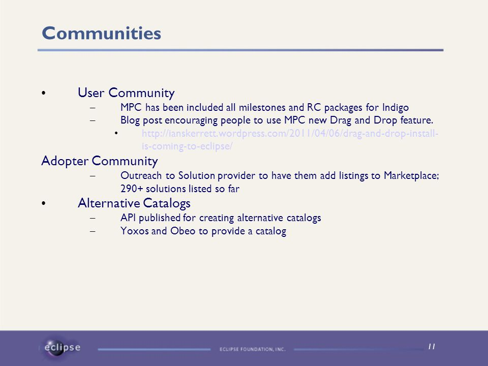 11 Communities User Community – MPC has been included all milestones and RC packages for Indigo – Blog post encouraging people to use MPC new Drag and