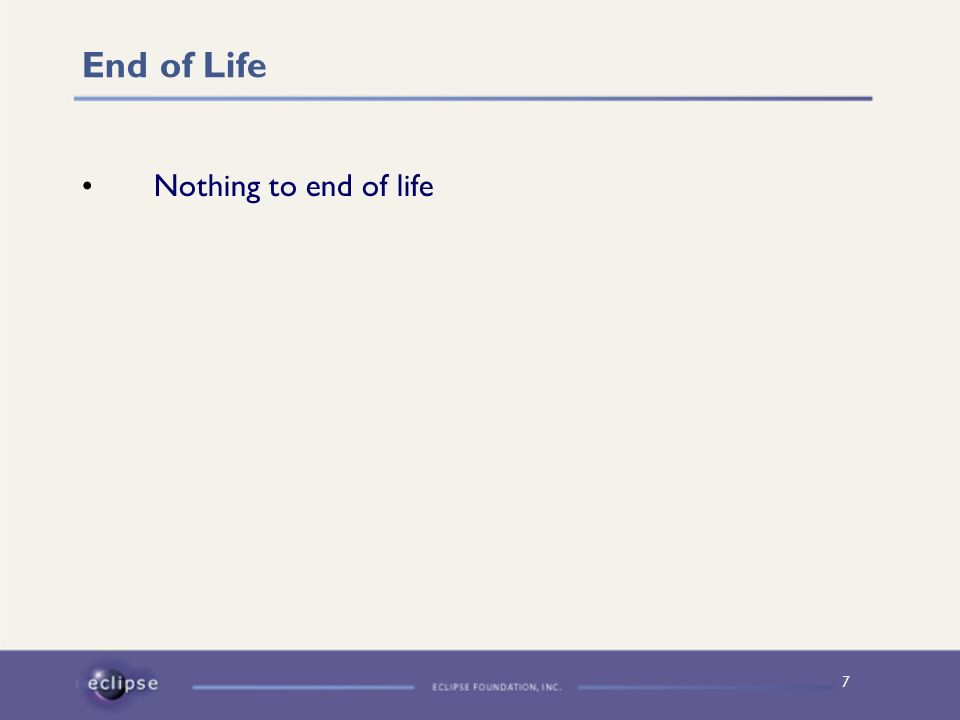 7 End of Life Nothing to end of life