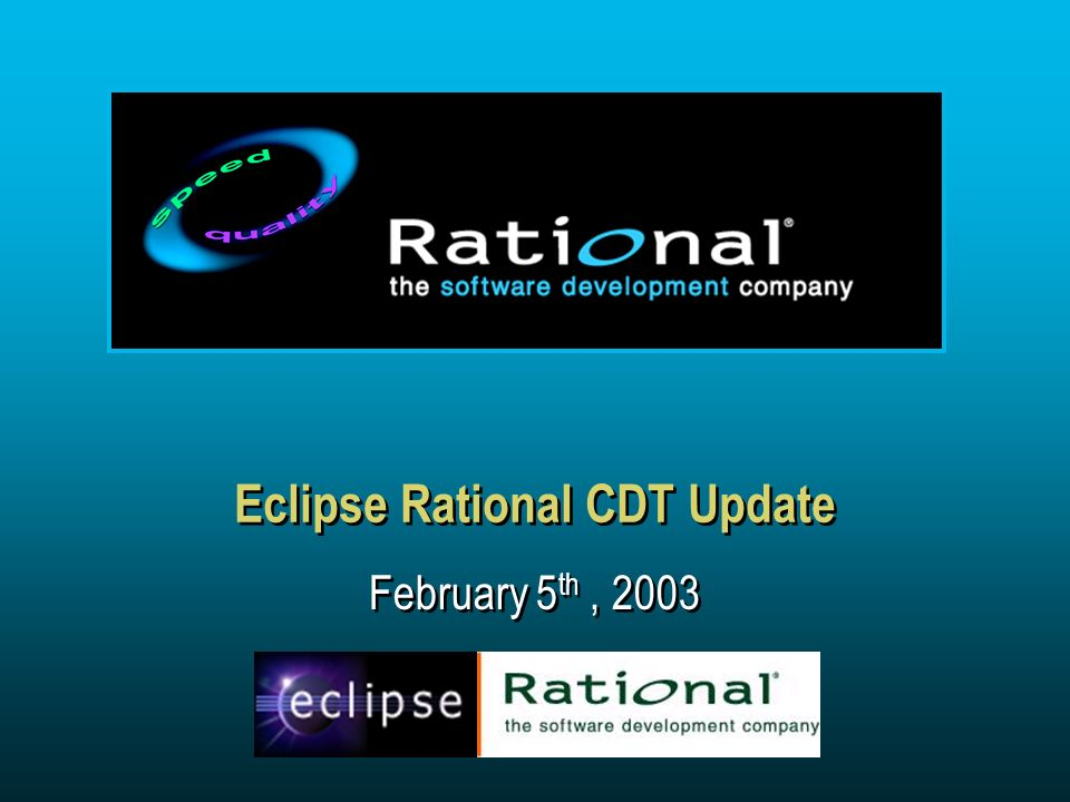 Eclipse Rational CDT Update February 5 th, 2003