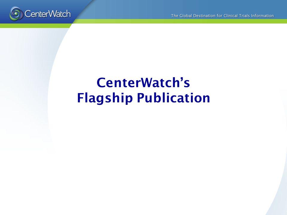 CenterWatchs Flagship Publication