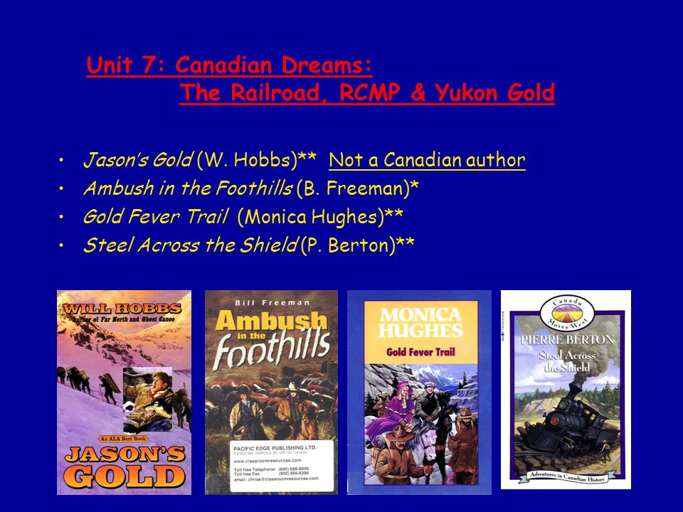 Unit 7: Canadian Dreams: The Railroad, RCMP & Yukon Gold Jasons Gold (W.