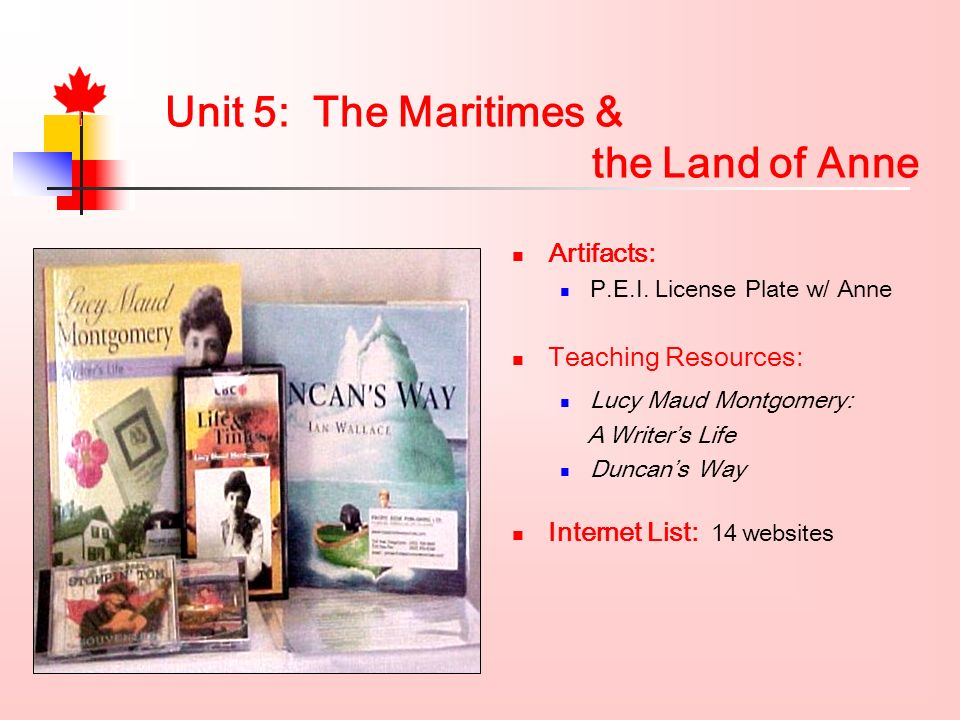 Unit 5: The Maritimes & the Land of Anne Artifacts: P.E.I.
