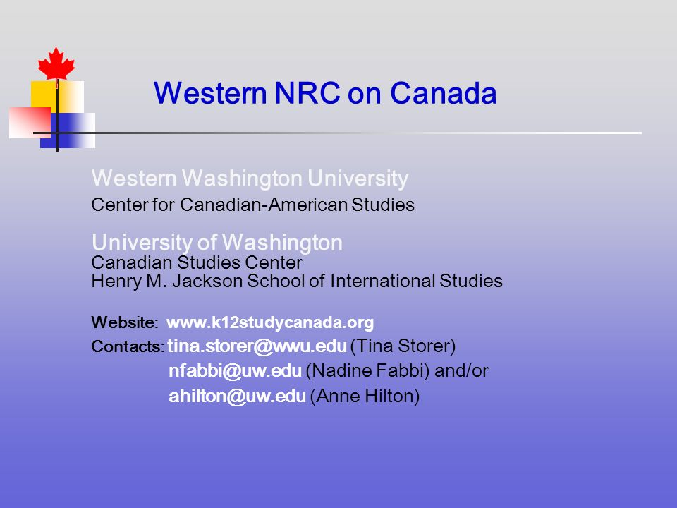 Western NRC on Canada Western Washington University Center for Canadian-American Studies University of Washington Canadian Studies Center Henry M.