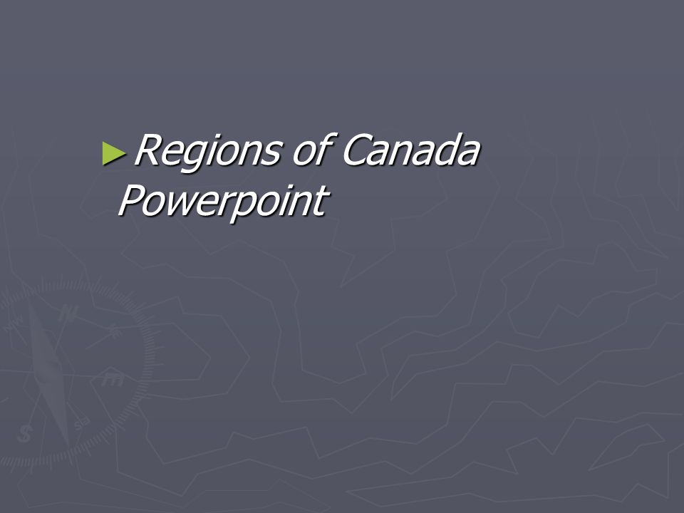 Regions of Canada Powerpoint Regions of Canada Powerpoint