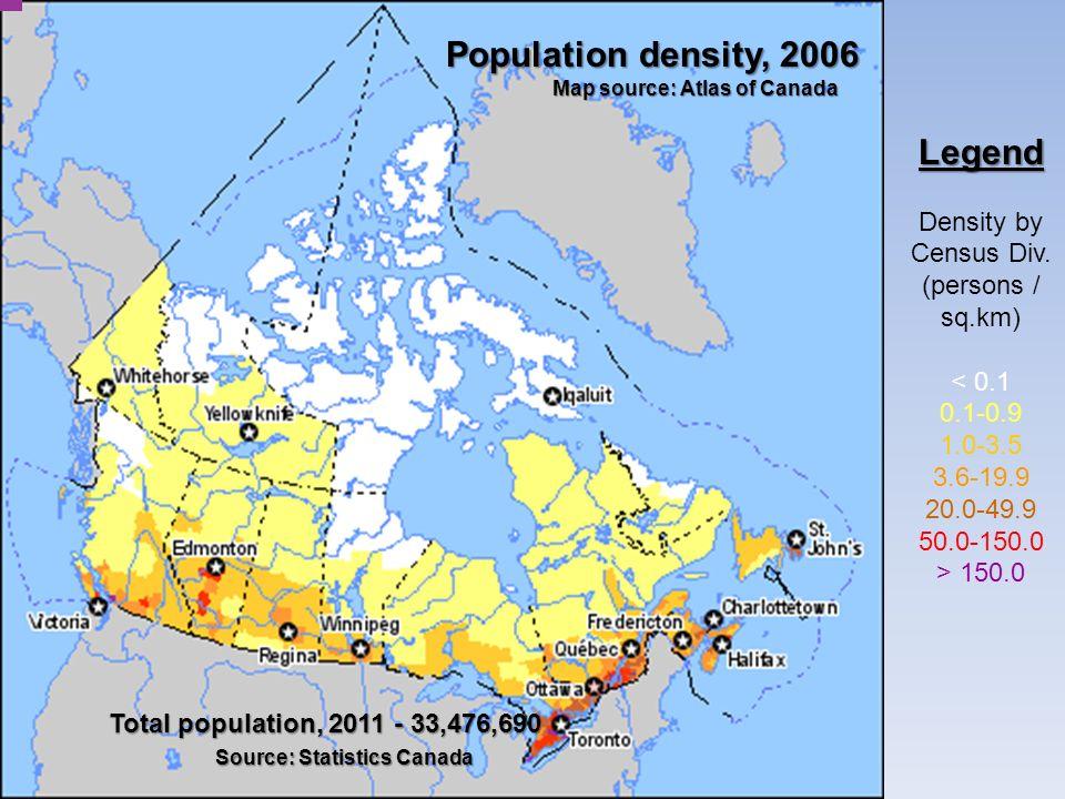 Population density, 2006 Map source: Atlas of Canada Total population, 2011 - 33,476,690 Source: Statistics Canada Less than 0.1 0.1 - 0.9 1.0 - 3.5 3