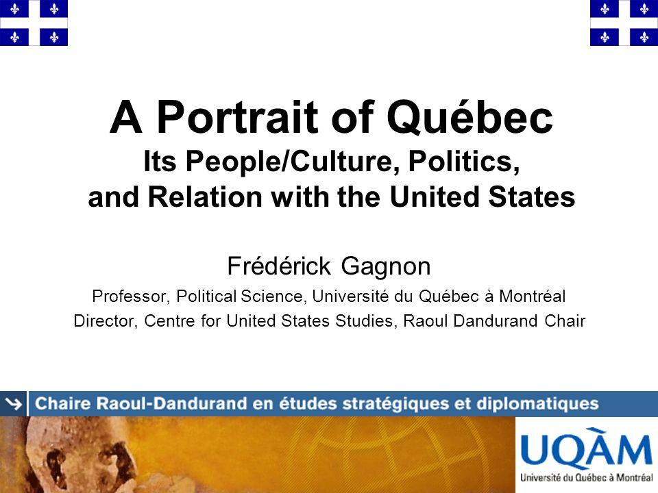 Plan A short description of the population/culture of Québec A quick overview of Québec politics A brief overview of Québec-U.S.