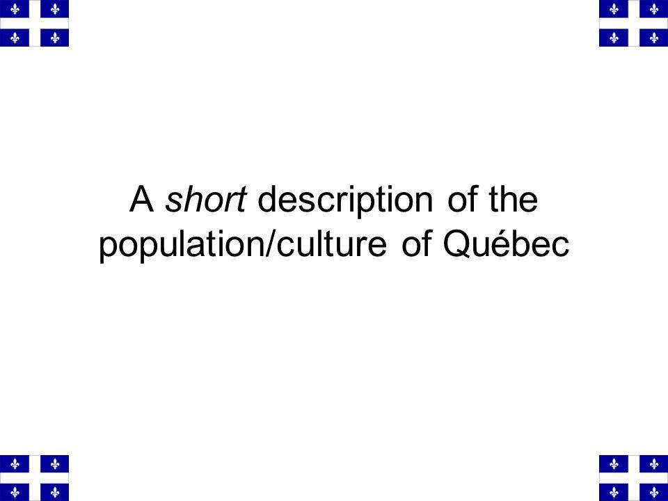 A bilingual / bicultural city 60% of the pop.