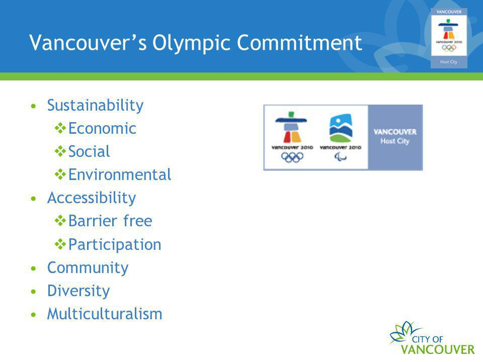 Vancouvers Olympic Commitment Sustainability Economic Social Environmental Accessibility Barrier free Participation Community Diversity Multiculturalism