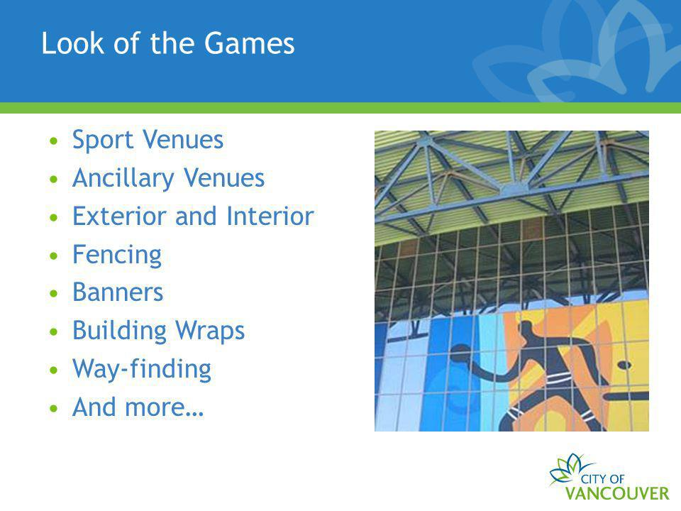 Look of the Games Sport Venues Ancillary Venues Exterior and Interior Fencing Banners Building Wraps Way-finding And more…