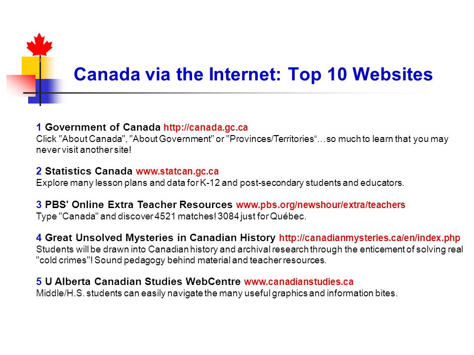 Canada via the Internet: Top 10 Websites 1 Government of Canada http://canada.gc.ca Click