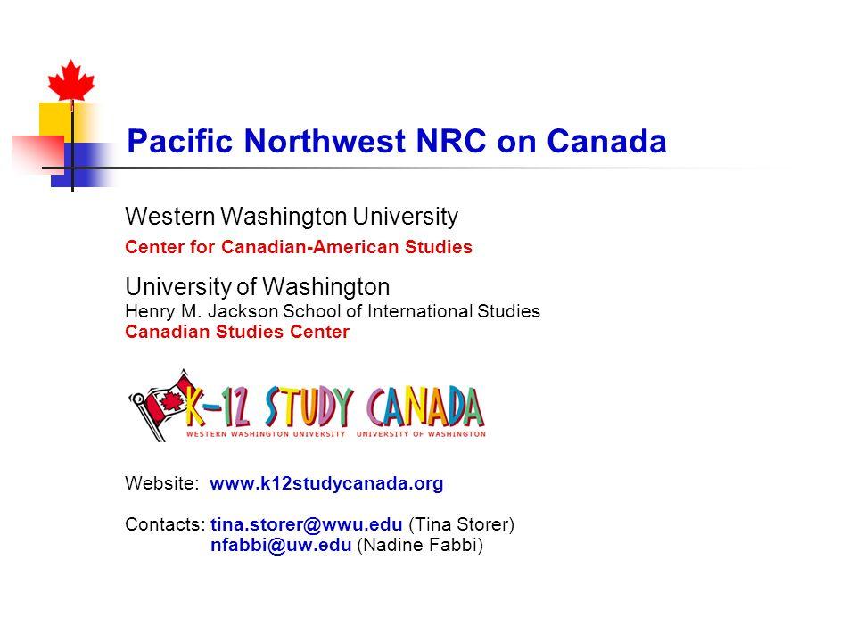 Pacific Northwest NRC on Canada Western Washington University Center for Canadian-American Studies University of Washington Henry M. Jackson School of