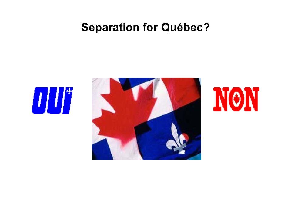 Separation for Québec?