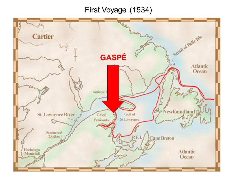 First Voyage (1534) GASPÉ